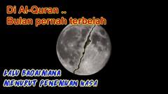 Bulan Pernah Terbelah Menurut Al-Quran dan Inilah Menurut Nasa