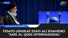 "Pidato Lengkap Imam Ali Khamenei ""Hari Al-Quds Internasional"""