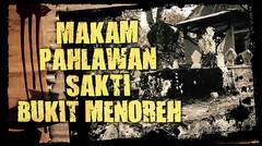 MISTERI INDONESIA - MAKAM PAHLAWAN SAKTI BUKIT MENOREH