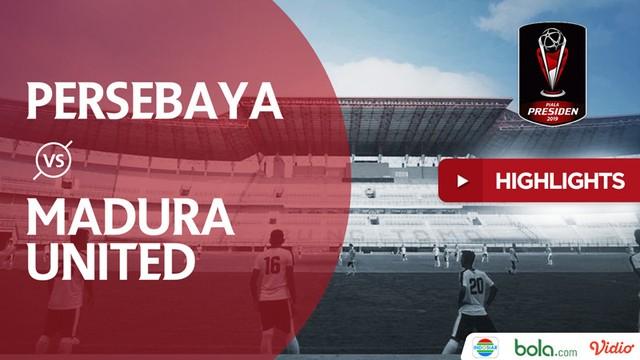 Video Highlights Semifinal Piala Presiden 2019 Persebaya Vs Madura