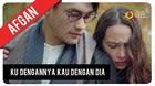 Afgan - Ku Dengannya Kau Dengan Dia | Official Video Clip