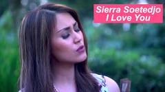 Sierra Soetedjo - I Love You