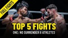 Top 5 Fights - ONE- NO SURRENDER II Stars