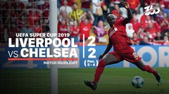 Full Highlight - Liverpool 2 vs 2 Chelsea | UEFA Super Cup 2019