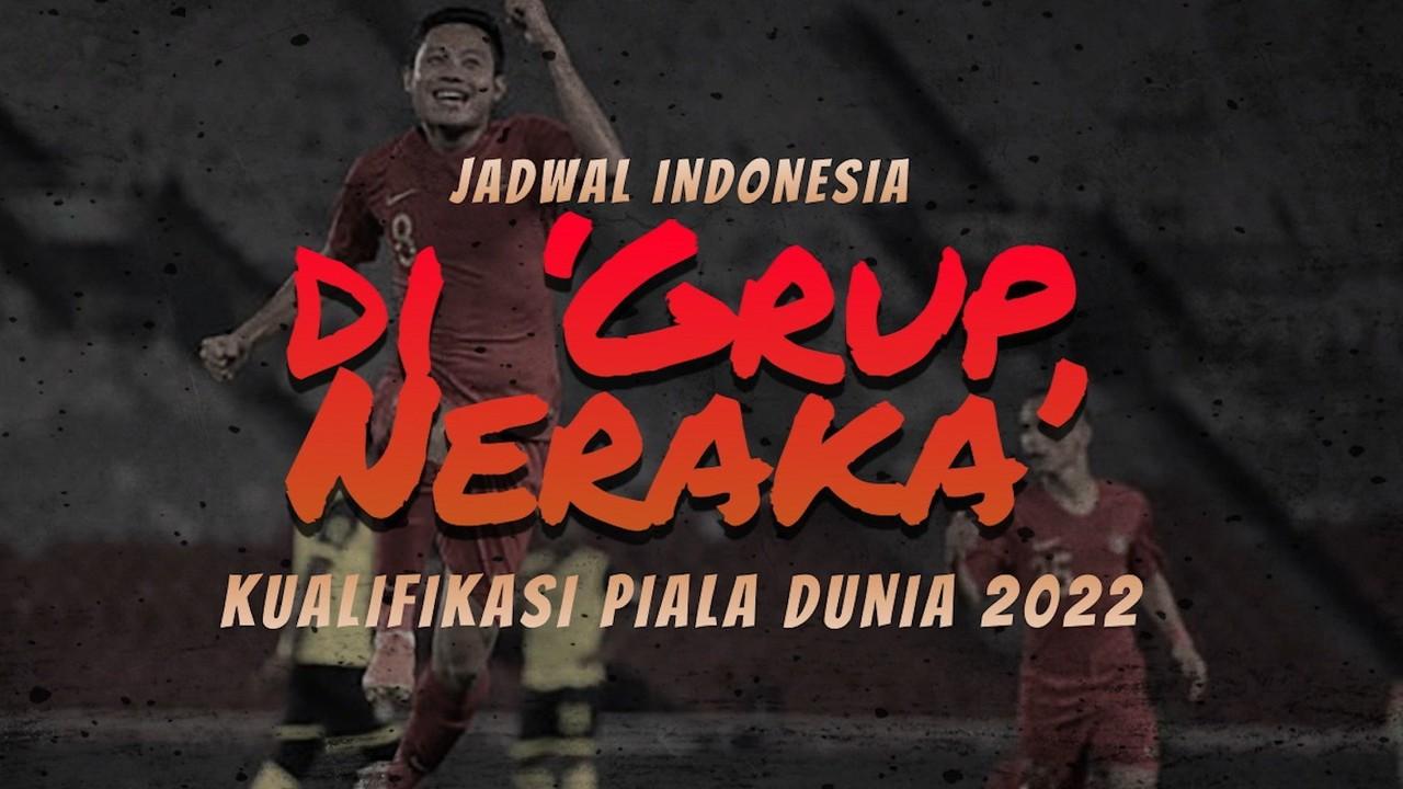 Streaming Jadwal Indonesia di 'Grup Neraka' Kualifikasi ...