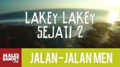 Jalan2Men Season 4 - Sumbawa - Lakey-Lakey Sejati - Part 2