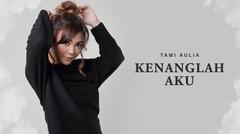 Tami Aulia - Kenanglah Aku - Official Video Lirik