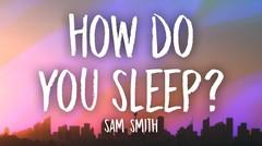 How Do you Sleep - Sam Smith (480P)