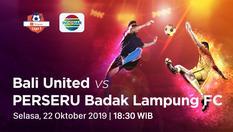 22 OKT 2019   18:00 WIB - Bali United FC vs Perseru Badak Lampung - Shopee Liga 1