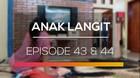 Anak Langit - Episode 43 dan 44