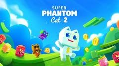 Moblie Game:Super Phantom Cat 2 link dibawah