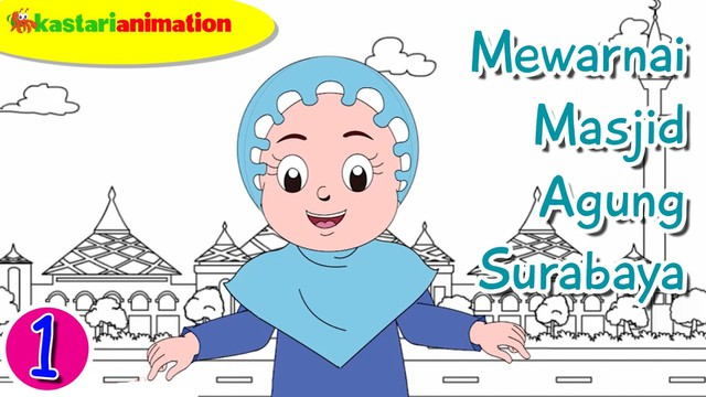 Streaming Kastari Animation Mewarnai Masjid Agung Surabaya Bersama Diva Seri Mewarnai Masjid Kastari Animation Vidio