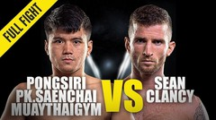 Pongsiri PK vs. Sean Clancy - ONE Championship Full Fight
