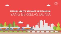 Menuju Kereta Api Indonesia Berkelas Dunia — Good News From Indonesia #untukIndonesia