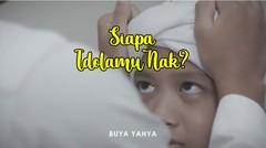 Siapa Idolamu Nak? | Buya Yahya