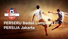08 Dec 2019 | 18:15 WIB - Perseru Badak Lampung vs Persija Jakarta - Shopee Liga 1