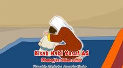 Kisah Nabi Yusuf AS Part 1 - Dibuang ke Dalam Sumur | Kisah Islami Channel