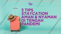 3 Tips Staycation Aman dan Nyaman di Tengah Pandemi