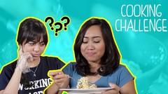Cooking Challenge - Sister Challenge