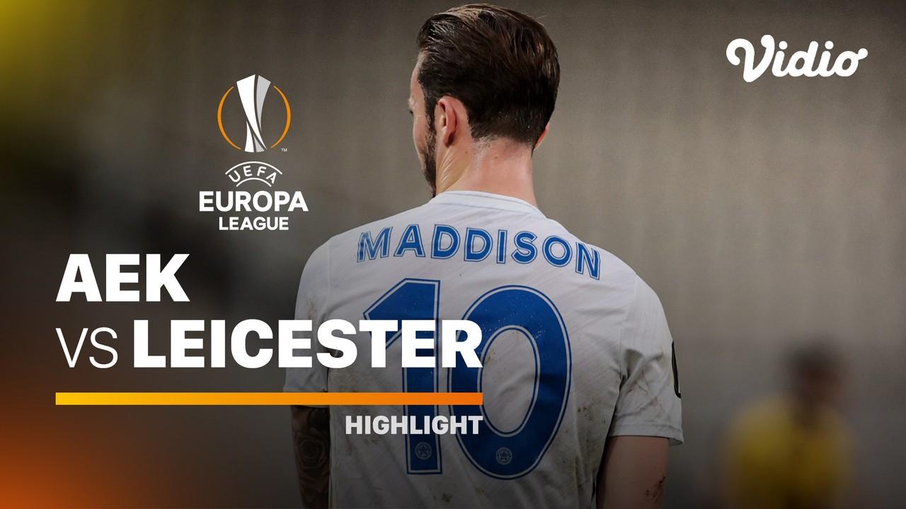 Streaming Highlight - AEK Athens vs Leicester City I UEFA ...