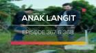 Anak Langit - Episode 367 dan 368