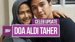 Celeb Update! Doa Aldi Taher untuk Mendiang Ria Irawan