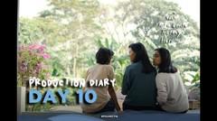 NANTI KITA CERITA TENTANG HARI INI - PRODUCTION DIARY DAY 10