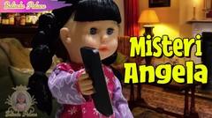 Misteri Angela | Boneka Belinda | Belinda Palace