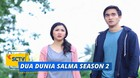 Dua Dunia Salma Season 2 - Episode 10