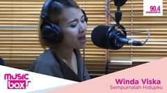 Winda Viska on Music Box - Sempurnalah Hidupku