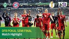 WERDER BREMEN 2 - 3 BAYERN MUNCHEN | HIGHLIGHT | SEMIFINAL | 25 APRIL 2019 | DFB POKAL