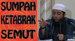 Sumpah ketabrak semut - Ustadz Khalid Basalamah