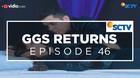 GGS Returns - Episode 46