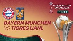 Full Match - Bayern Muenchen vs Tigres UANL I FIFA Club World Cup 2020