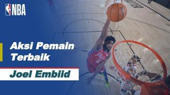 Nightly Notable | Pemain Terbaik 06 Agustus 2020 - Joel Embiid | NBA Regular Season 2019/20