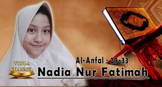 Suara Merdu Qoriah Cilik Nadia Nur Fatimah Surat Al Anfal 29 33