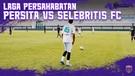 EVENT PERSITA: LAGA PERSAHABATAN PERSITA VS SELEBRITIS FC