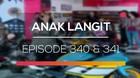 Anak Langit - Episode 340 dan 341