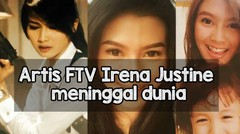 Artis FTV Irena Justine Meninggal Dunia