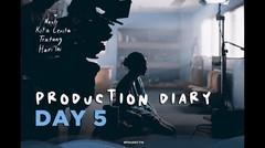 NANTI KITA CERITA TENTANG HARI INI - PRODUCTION DIARY DAY 5