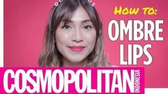Teknik Memakai Lipstik Ombre (Ombre Lips Tutorial) | Cosmopolitan Indonesia