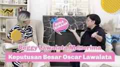 Proses Reggy Lawalata Menerima Keputusan Besar Oscar Lawalata   Buka-bukaan