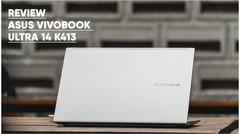 Review ASUS VivoBook Ultra 14 K413; Versi Hemat, Performa Tetap Kencang   DailySocial TV