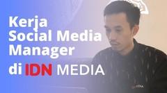 Kerja Social Media Manager di IDN Media Gimana Rasanya