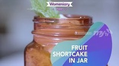Resep Fruit Shortcake In A Jar - Desert Ala Cafe Tanpa Ribet!