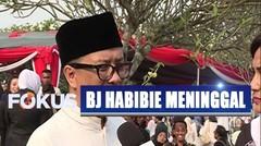 Komentar Para Tokoh Betapa Hebat Figur Almarhum BJ Habibie - Selamat Jalan BJ Habibie