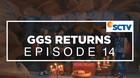 GGS Returns - Episode 14