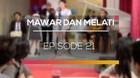 Mawar dan Melati - Episode 21