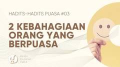 2 Kebahagiaan Orang yang Berpuasa - Hadits-hadits Puasa - Audio Dakwah Yufid TV