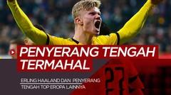 Erling Haaland dan 4 Penyerang Tengah Termahal di Dunia, Termasuk Pemain Liverpool